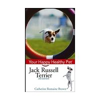 Jack Russell Terrier : Your Happy Healthy Pet